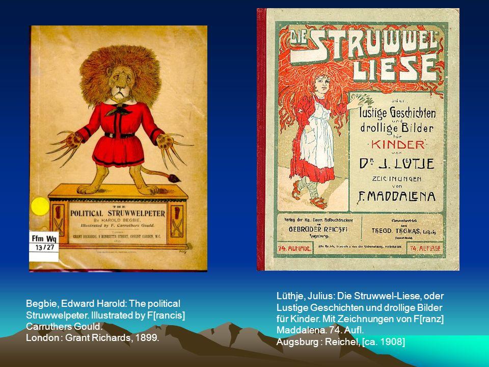 Lüthje, Julius: Die Struwwel-Liese, oder Lustige Geschichten und drollige Bilder für Kinder. Mit Zeichnungen von F[ranz] Maddalena. 74. Aufl. Augsburg : Reichel, [ca. 1908]
